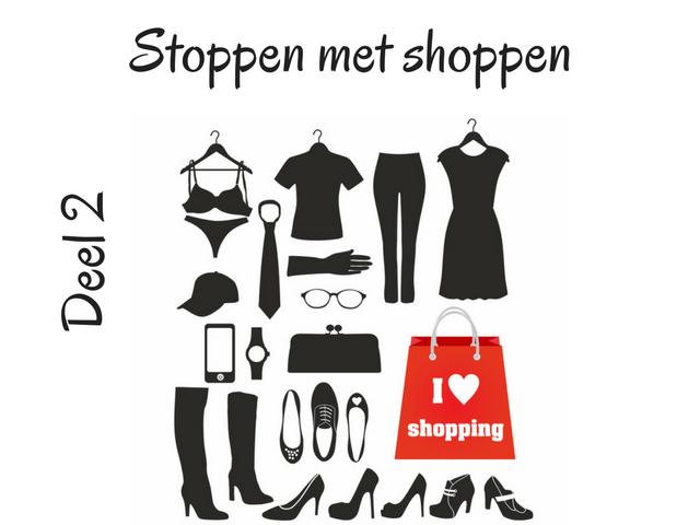 Stoppen met Shoppen – deel 2