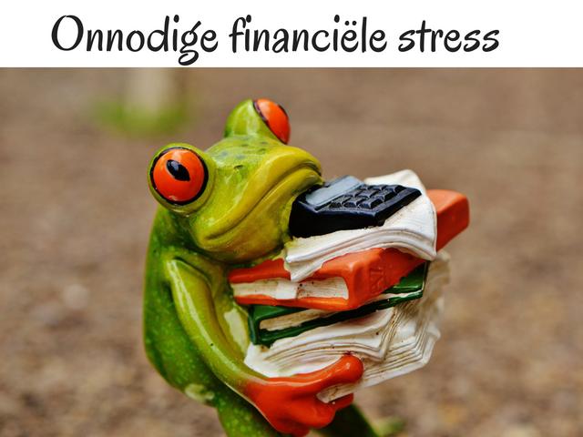 Onnodige financiële stress