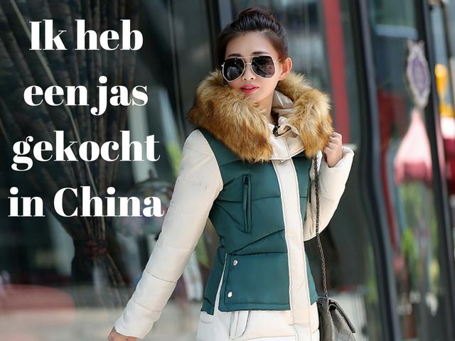 Ik heb een jas gekocht in China