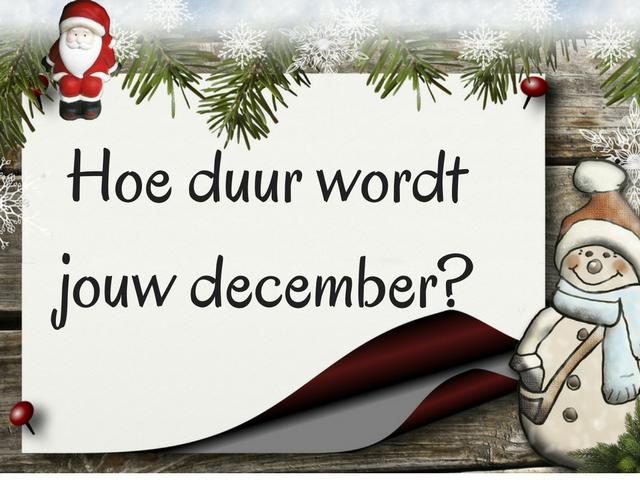 Hoe duur wordt jouw december?