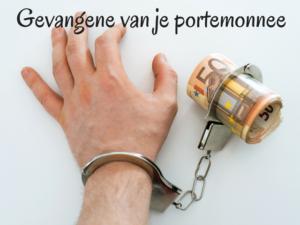 Gevangene van je portemonnee